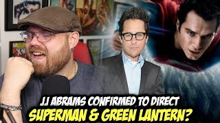 JJ Abrams Confirmed to Direct Superman and Green Lantern?!!!