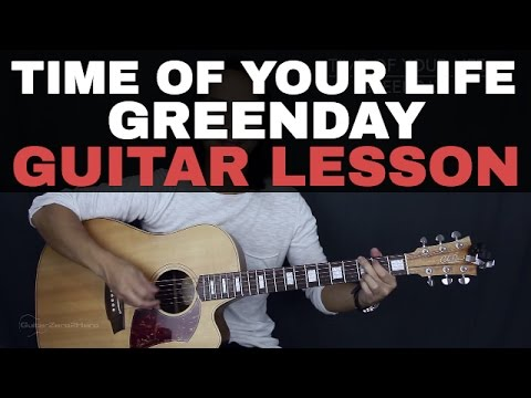Time Of Your Life Good Riddance - Green Day Guitar Lesson Tutorial + Acoustic Cover