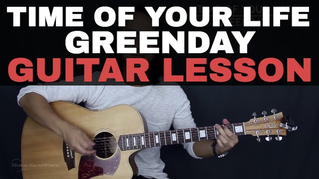 Time Of Your Life (Good Riddance) - Green Day Guitar Lesson Tutorial ...