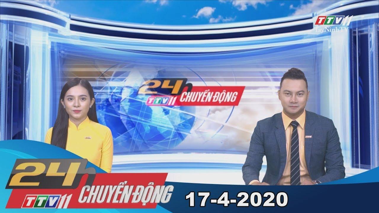 24h Chuyển động 17-4-2020 | Tin tức hôm nay | TayNinhTV