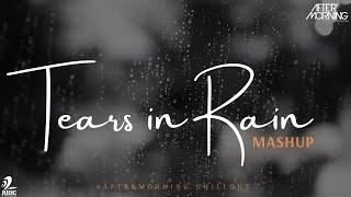 Tears in Rain Mashup | Aaj Ro Len De | Aftermorning Chillout