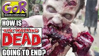 The Walking Dead - How is it Going to End?