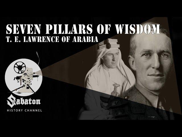 Seven Pillars of Wisdom – T. E. Lawrence of Arabia – Sabaton History 046 [Official]