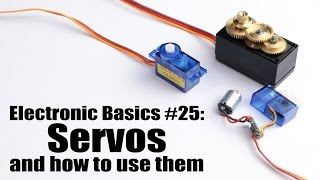 Electronic Basics #25: Servos and how to use them