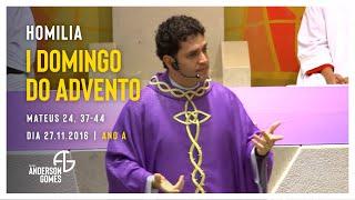 HOMILIA 1º Domingo do Advento (Mt 24, 37-44/Ano A) - 27/11/16