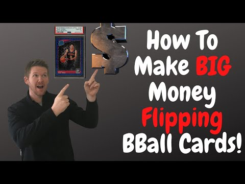 How To Make Big Money Flipping Basketball Cards