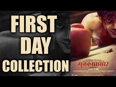 Mukkabaaz First Day Box office collection:...