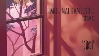 Emre Nalbantoğlu - Gitme