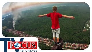 Die Extremkletterer aus Russland - Nervenkitzel in 300 Metern Höhe | Focus TV Reportage