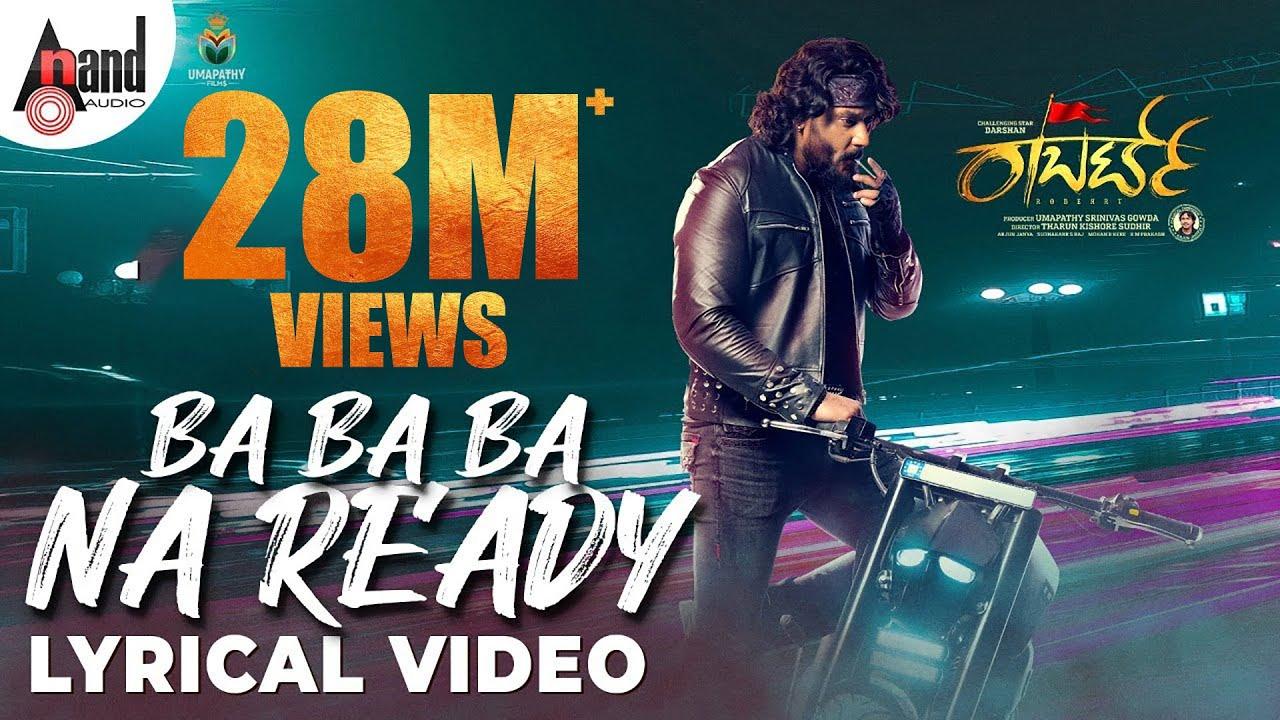 Ba Ba Ba Na Ready Roberrt First Song Darshan Tharun Kishore Sudhir Arjun Janya Umapathy Films Youtube