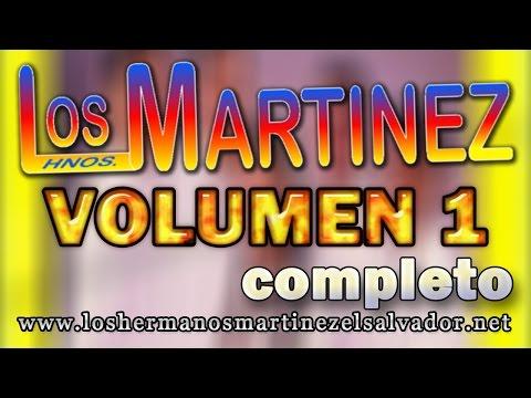 Los Hermanos Martinez de El Salvador Volumen 1 Completo
