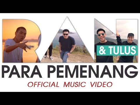 RAN & Tulus - Para Pemenang (Official Music Video)
