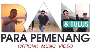 RAN x Tulus - Para Pemenang (Official Music Video)