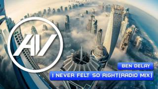 Ben Delay - I Never Felt So Right (Radio Mix)