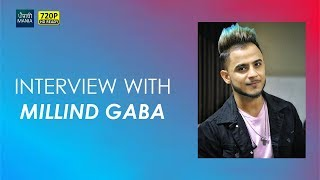 Millind Gaba Interview | Latest Punjabi Interview 2017 | Guru Randhawa, Early Struggles