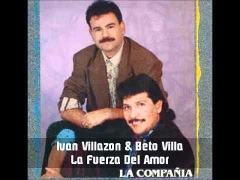 Ivan Villazon & Beto Villa - La Fuerza Del Amor