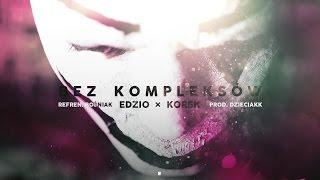 EDZIO X KOREK X BOŚNIAK - BEZ KOMPLEKSÓW (prod. Dzieciak)