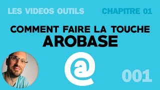 Comment faire la touche arobase