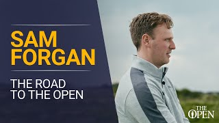 Sam Forgan - The Road to The Open   Episode 2