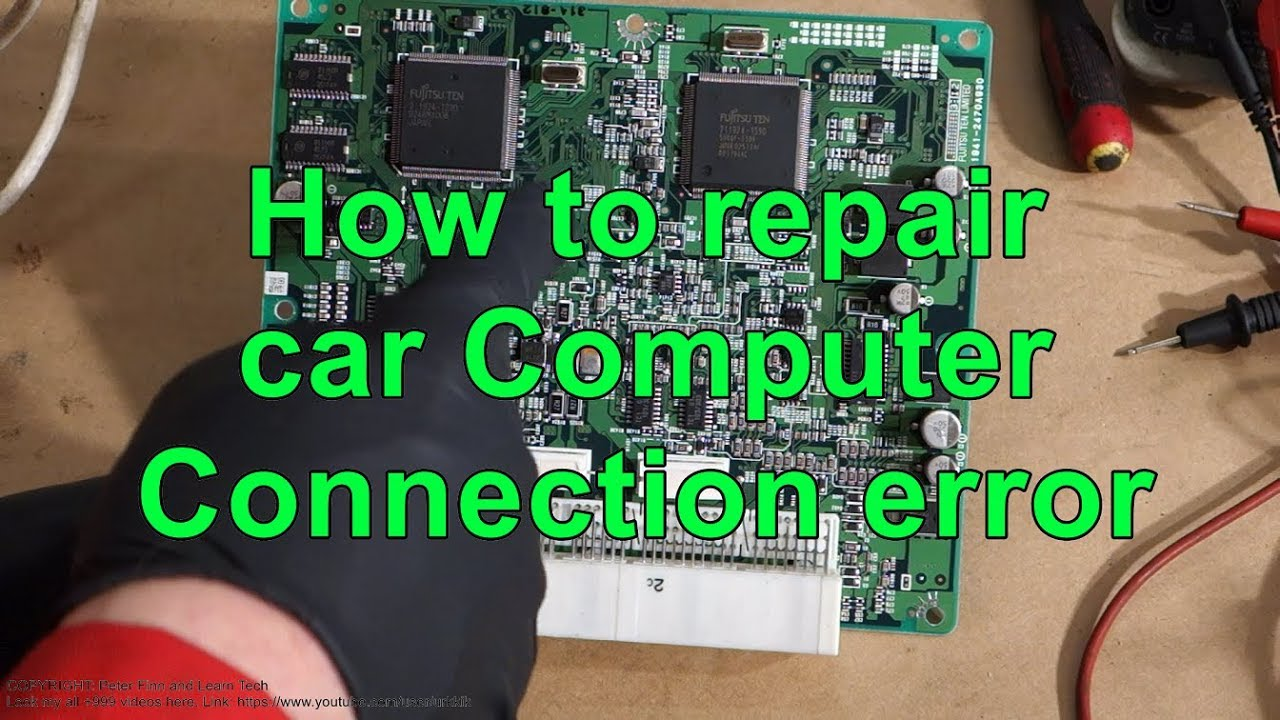 How to repair car computer ECU  Connection error issue