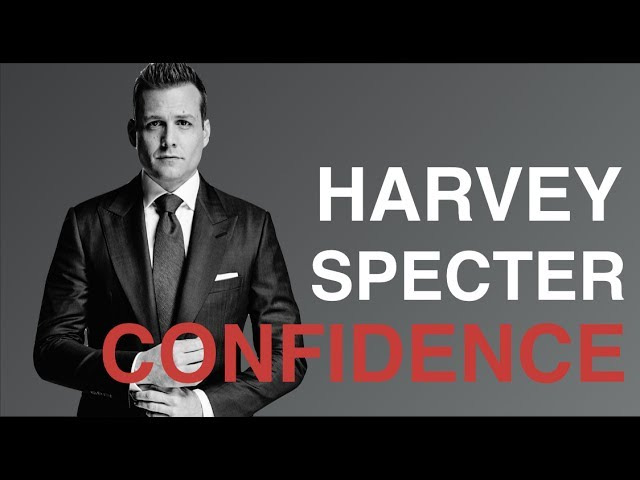 How To Be Confident 5 Steps To Harvey Specter Confidence