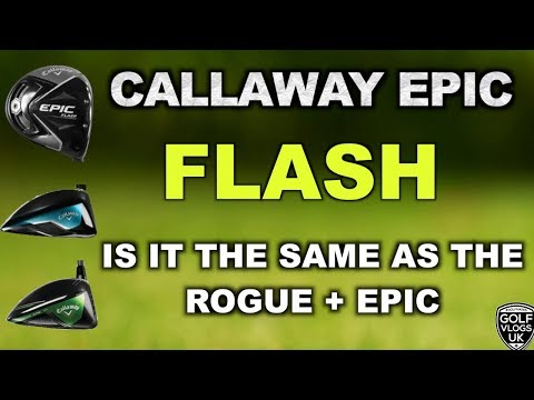 callaway-epic-flash-driver-is-it-the-same-as-the-rogue-or-epic-drivers-?
