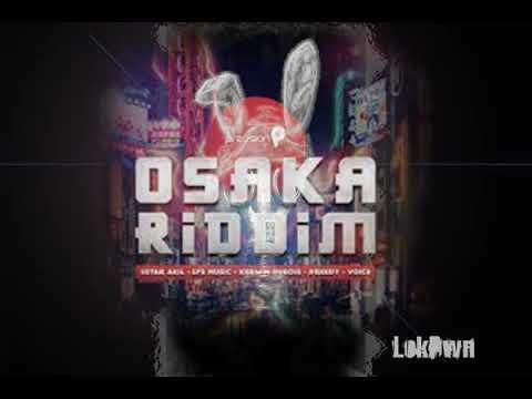 Osaka Riddim Mix _ DJLokDwn mp3