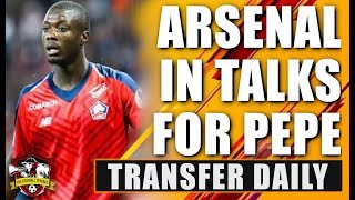 Arsenal in Nicolas Pepe talks with Unai Emery DEMANDING the deal | Transfer Daily