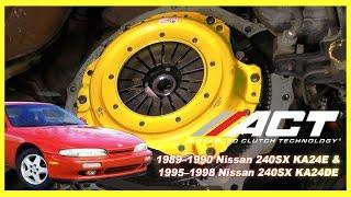 ACT Clutch Install: 1989–1990 Nissan 240SX KA24E & 1995–1998 Nissan 240SX KA24DE