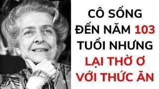 Bí quyết trường thọ của người phụ nữ được giải Nobel