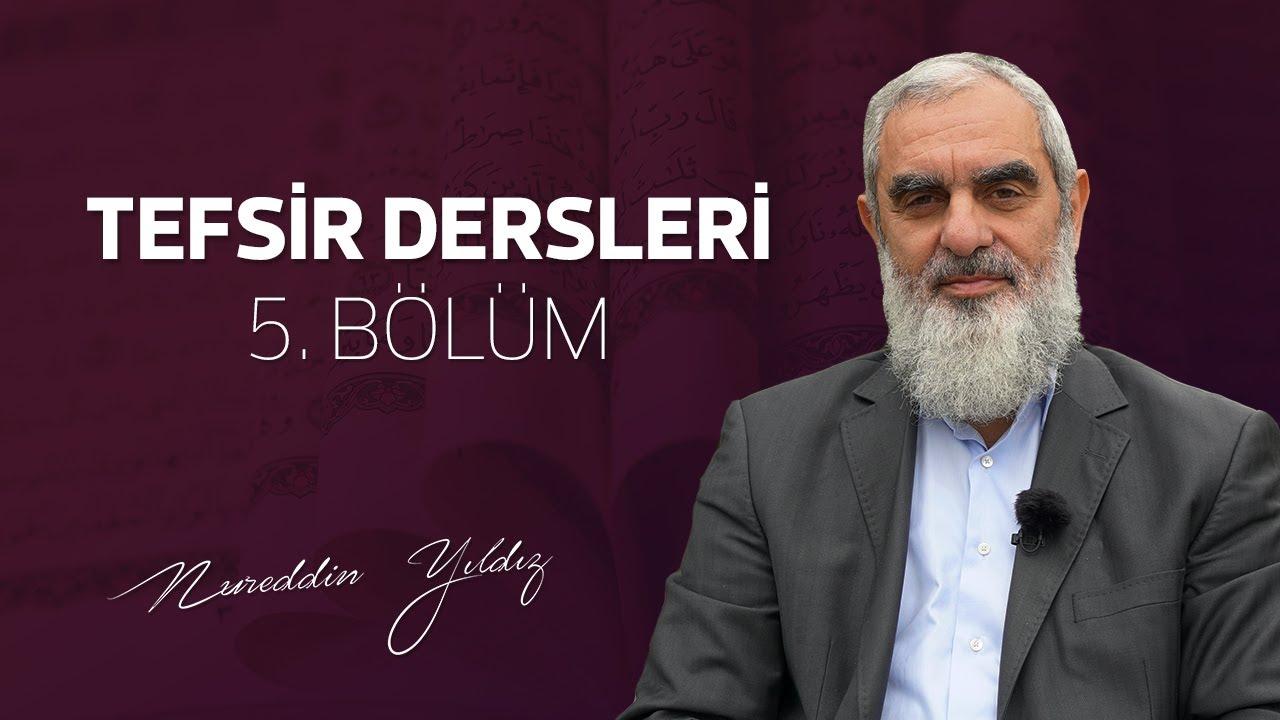 5) Tefsir Dersleri 5. Bölüm | Nureddin Yıldız - sosyaldoku.com