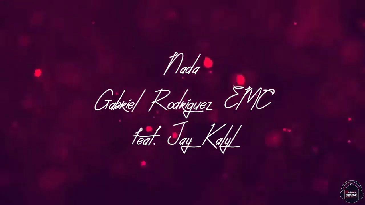 Nada - Gabriel Rodriguez EMC feat. Jay Kalyl (CON LETRA)