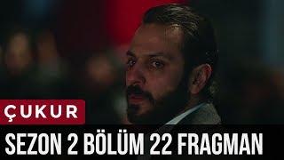 Çukur 2.Sezon 22.Bölüm Fragman