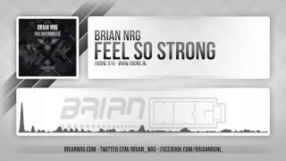Brian NRG   Feel So Strong