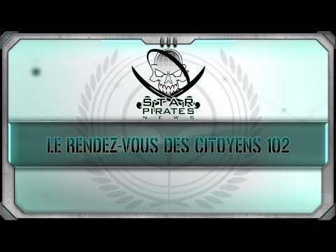 [FR] STAR CITIZEN : Le Rendez-vous des Citoyens 102