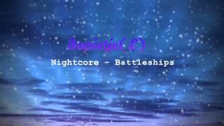 Repeat youtube video Nightcore - Battleships