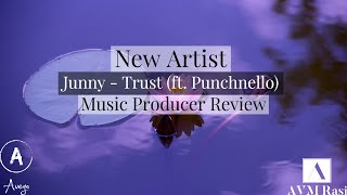 Gambar cover Music Producer Reviews: Junny - Trust (ft. Punchnello) [New Artist]