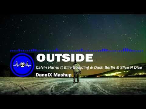 Calvin Harris ft  Ellie Goulding & Dash Berlin & Slice N Dice - Outside (DanniX Mashup)