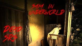 D̦E̷̗͇̲̗̝̬ͅA̦̝̬̟͞D ̡̜̪̰̦̭̳S͔̳͕͝R͕Ś̳̳̖̦̳̹ͅ: 4 Saya In Underworld Stories