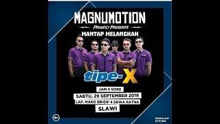 Download Konser Tipe X Magnumotion Slawi 29 September 2018 Full Konser