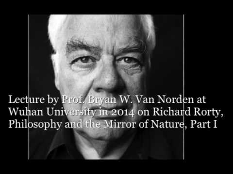 Van Norden, Lecture on Rorty, Philosophy and the Mirror of Nature, Part I
