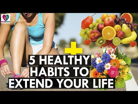 5 Healthy Habits That Help to Extend Your Life By A Decade
