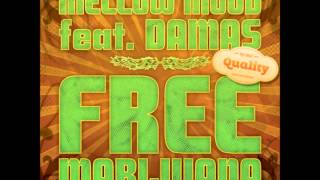 Mellow Mood feat Damas - Free marijuana