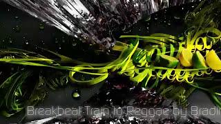 Breakbeat Train to Reggae by Bradingho 1