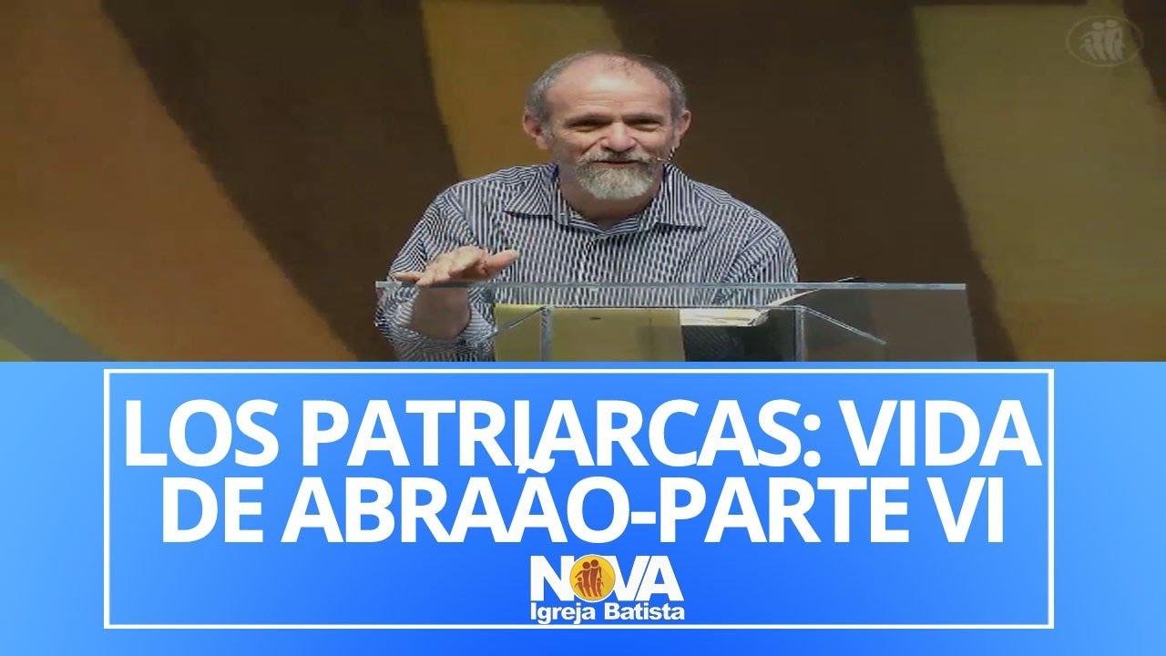LOS PATRIARCAS: VIDA DE ABRAÃO-PARTE VI