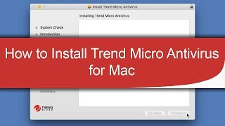 How to Install Trend Micro Antivirus for Mac