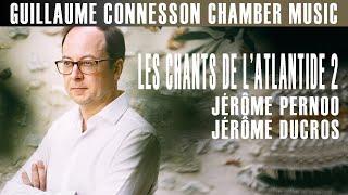 Connesson | Les Chants de l'Atlantide 2 | Sergey Malov · Jérôme Ducros