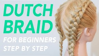 How To Dutch Braid Step by Step For Beginners - Full Talk Through [CC]   EverydayHairInspiration