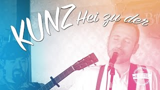 Kunz - Hei zu der - Acoustic Version