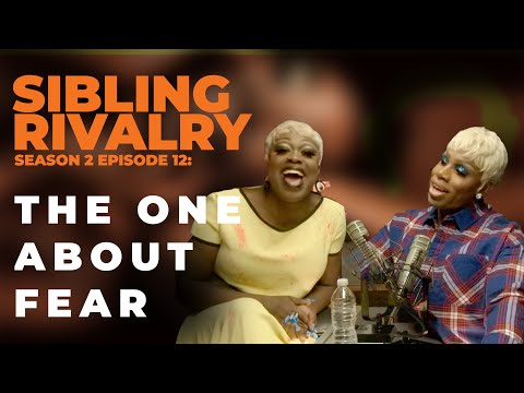Sibling Rivalry S2 EP12: The One About Fear